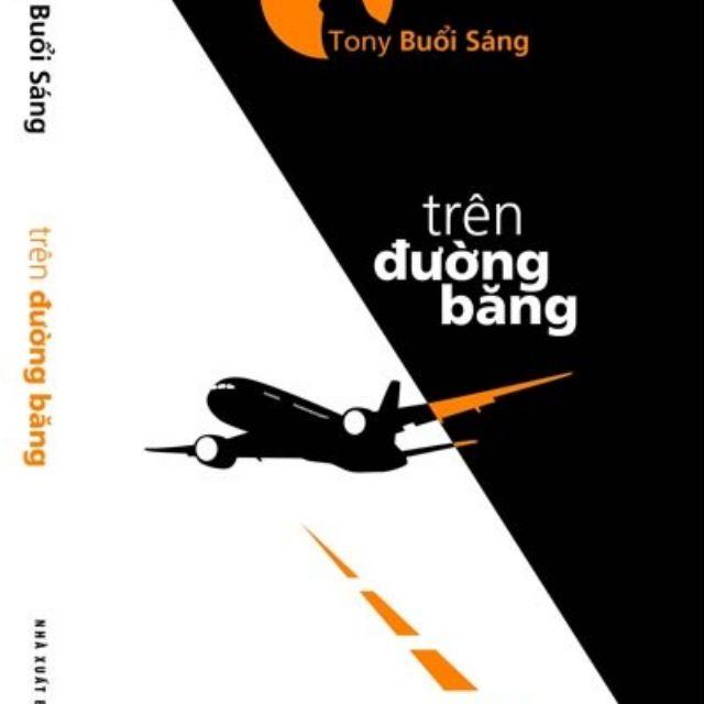 sách- Tony buổi sáng trên đường băng - 3531010 , 806195548 , 322_806195548 , 43000 , sach-Tony-buoi-sang-tren-duong-bang-322_806195548 , shopee.vn , sách- Tony buổi sáng trên đường băng