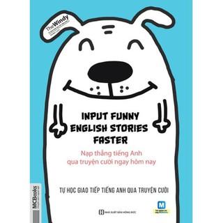 Sách - Nạp thẳng tiếng Anh qua truyện cười ngay hôm nay - Input Funny English Stories Faster