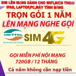 Sim 4G viettel 12V120 720GB Trọn gói 12 tháng sim 1 năm lên mạng nghe gọi miễn phí số lổi là đổi