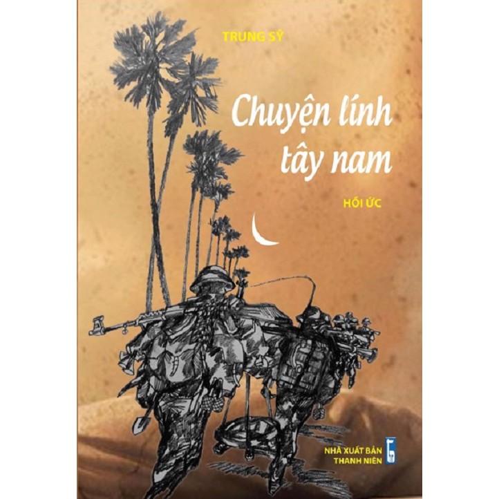 [ Sách ] Hồi Ức Chuyện Lính Tây Nam - 2928776 , 1050504739 , 322_1050504739 , 95000 , -Sach-Hoi-Uc-Chuyen-Linh-Tay-Nam-322_1050504739 , shopee.vn , [ Sách ] Hồi Ức Chuyện Lính Tây Nam