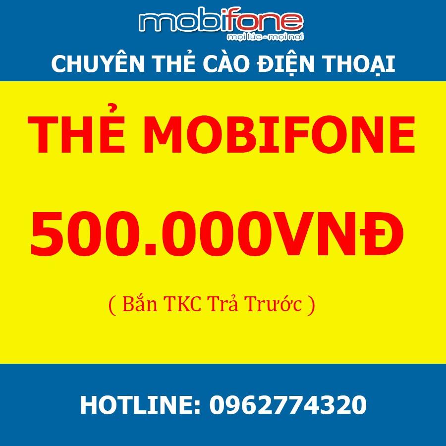 Thẻ Mobifone 500k- Bắn tiền trực tiếp-Dùng cho trả trước, không có khuyến mại, không cần OTP