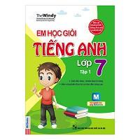 Em Học Giỏi Tiếng Anh Lớp 7 (Tập 1)