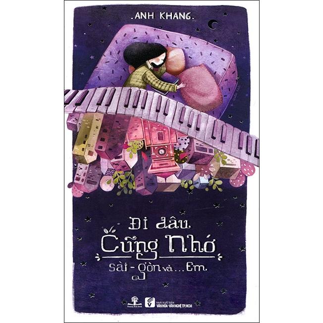 Sách Đi Đâu Cũng Nhớ Sài Gòn Và... Em