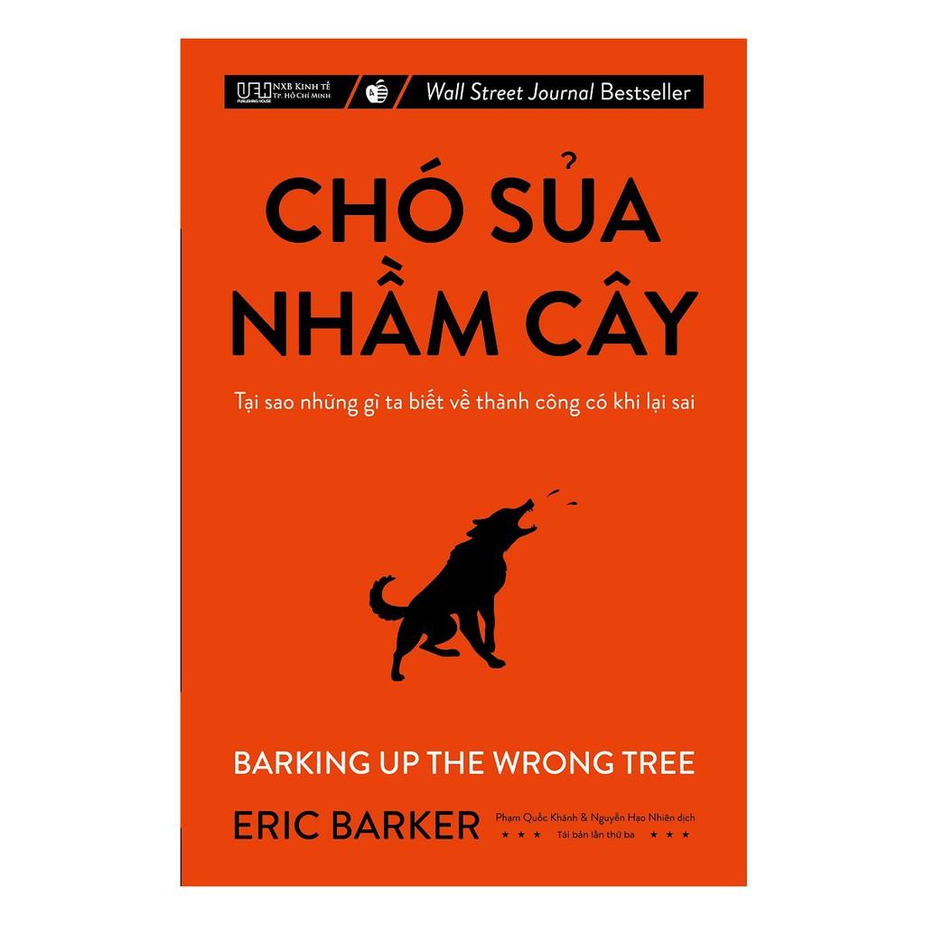 Sách - Chó sủa nhầm cây - Tại sao những gì ta biết về thành công có khi lại sai