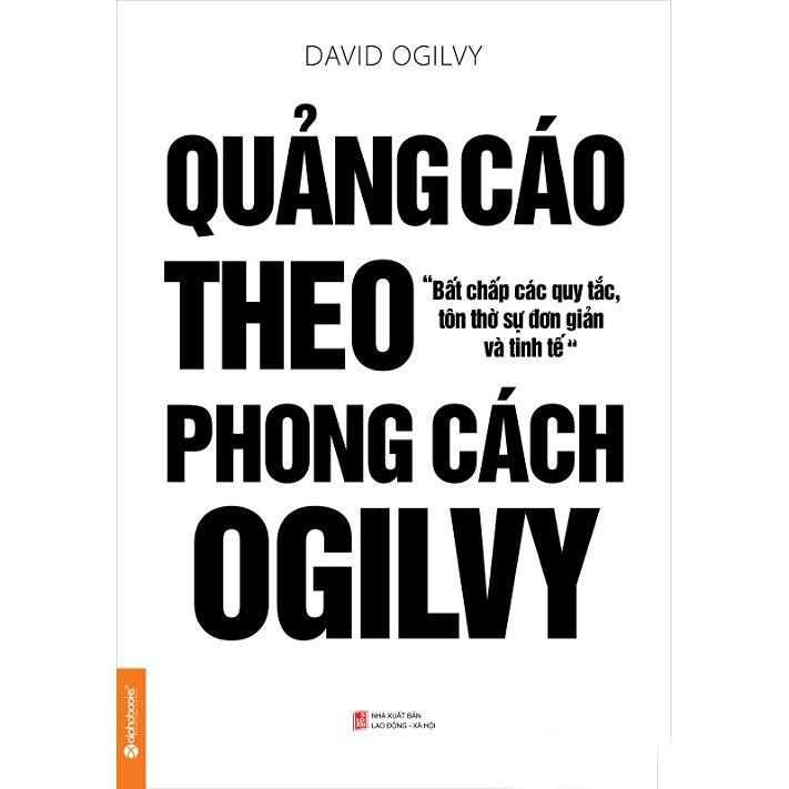 Quảng Cáo Theo Phong Cách Ogilvy (Ogilvy On Advertising) - 9996791 , 363435796 , 322_363435796 , 139000 , Quang-Cao-Theo-Phong-Cach-Ogilvy-Ogilvy-On-Advertising-322_363435796 , shopee.vn , Quảng Cáo Theo Phong Cách Ogilvy (Ogilvy On Advertising)