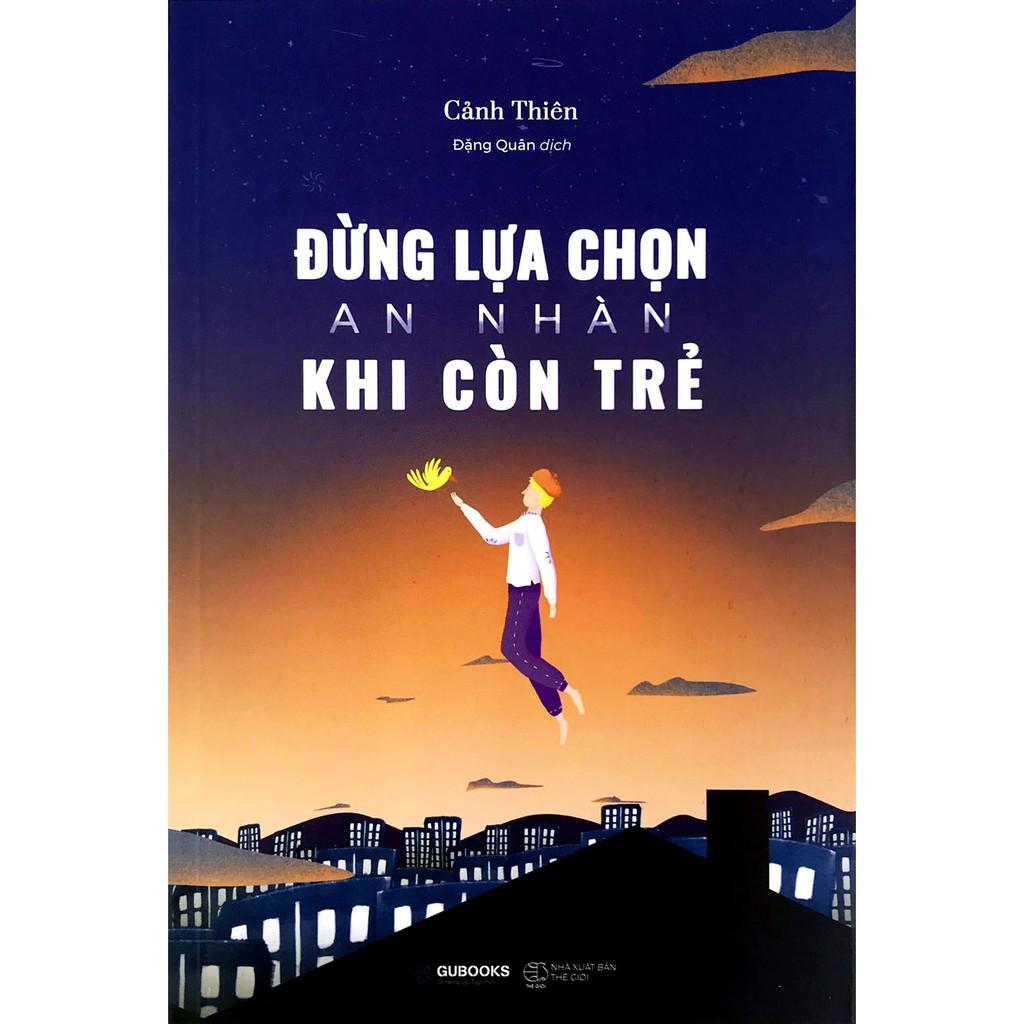 Sách - Đừng Lựa Chọn An Nhàn Khi Còn Trẻ | Shopee Việt Nam