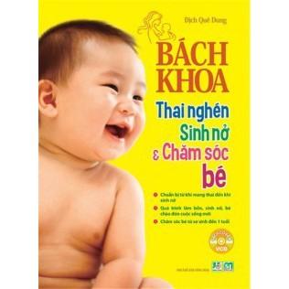 Sách Mẹ Và Bé - Bách Khoa Thai Nghén - Sinh Nở Và Chăm Sóc Em Bé