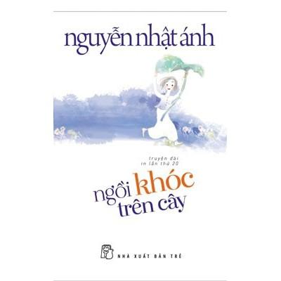 Truyện Dài - Ngồi Khóc Trên Cây (Tái Bản 2017) - Nguyễn Nhật Ánh