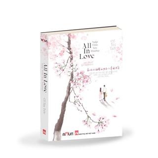Sách - Ngôn Tình - All in love - Ngập Tràn Yêu Thương (Tái bản 2020)
