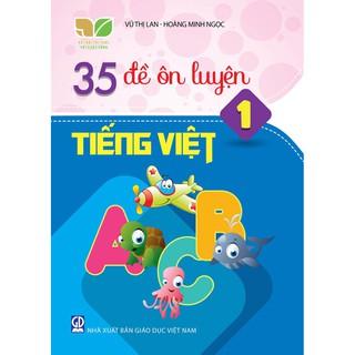 Sách - 35 đề ôn luyện Tiếng Việt 1 (Kết nối tri thức với cuộc sống)