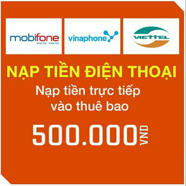 Nạp tiền trực tiếp 500.000 vào thuê bao Viettel, Vinaphone, Mobifone - 3446681 , 952482732 , 322_952482732 , 439999 , Nap-tien-truc-tiep-500.000-vao-thue-bao-Viettel-Vinaphone-Mobifone-322_952482732 , shopee.vn , Nạp tiền trực tiếp 500.000 vào thuê bao Viettel, Vinaphone, Mobifone