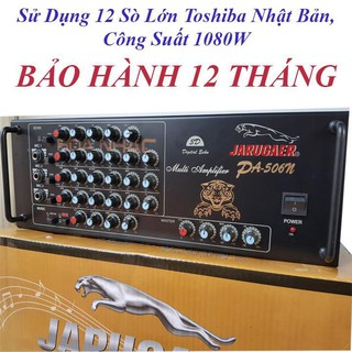 ampli Jarugaer PA-506N Hòa Nhạc - 12 sò 1080W - hàng Việt Nam thumbnail