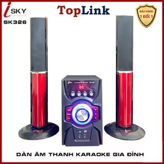 Dàn Âm Thanh Khủng-Dàn Karaoke Gia Đình I-SKY SK326 Kết Nối Tivi , Iphone, Ipad, Smartphone Âm Thanh Hifi Siêu Bass