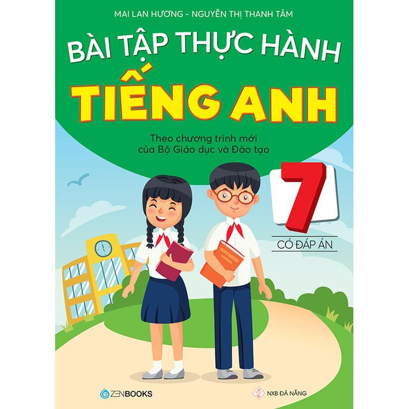 Sách - Bài tập thực hành tiếng Anh lớp 7 - Có đáp án (Theo chương trình mới của Bộ Giáo dục & Đào tạo)