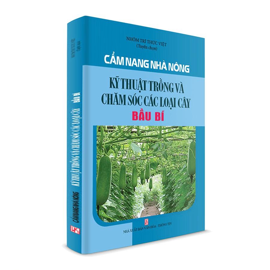 Sách nông nghiệp_Cẩm nang nhà nông – kỹ thuật trồng và chăm sóc các loại cây Bầu Bí