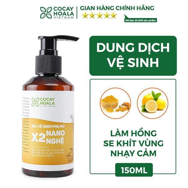 Dung dịch vệ sinh 🍃FREESHIP🍃Combo gel vệ sinh Se Khít Gel X2 Nano Nghệ Cocayhoala 150ml [ve sinh phu nu]