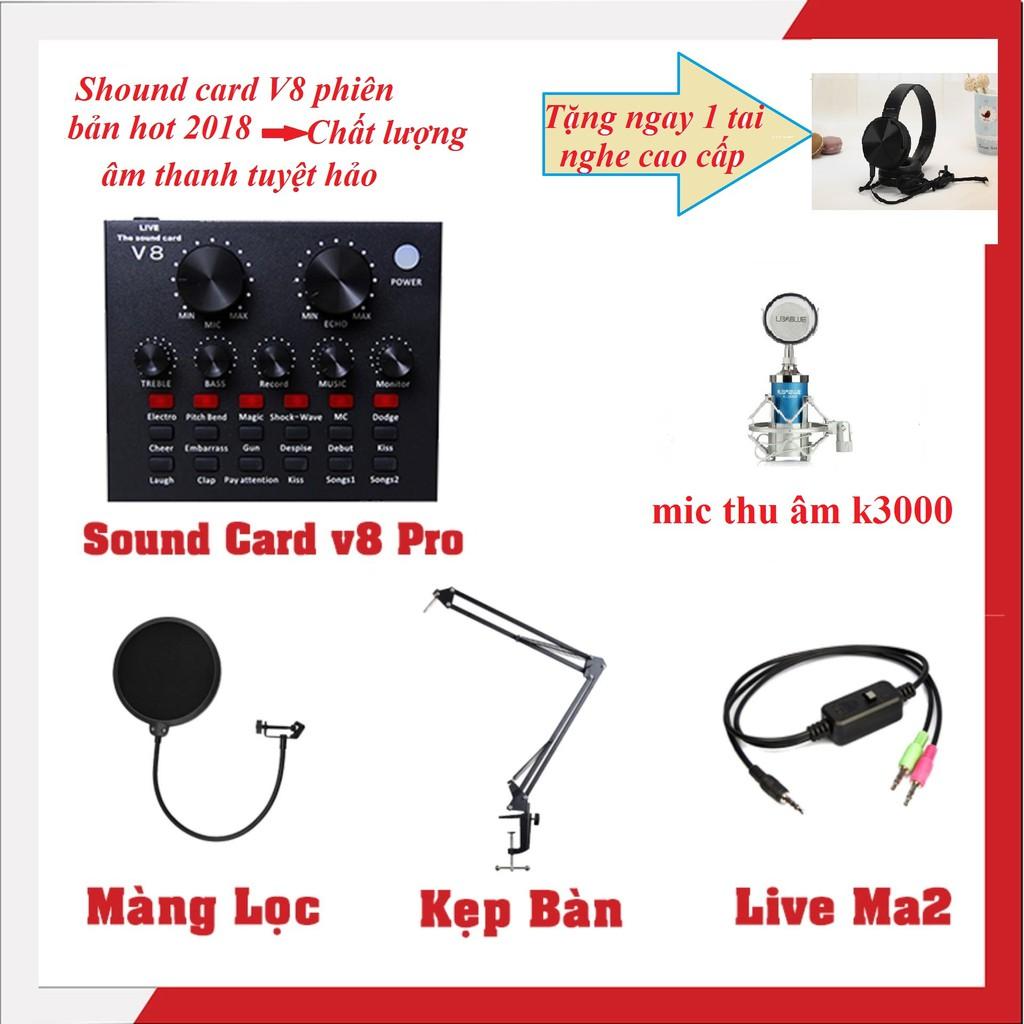 Combo trọn bộ livestream MIC K3000 -màng lọc-chân kẹp-dây live tream -sound card V8 tặng tai nghe ca