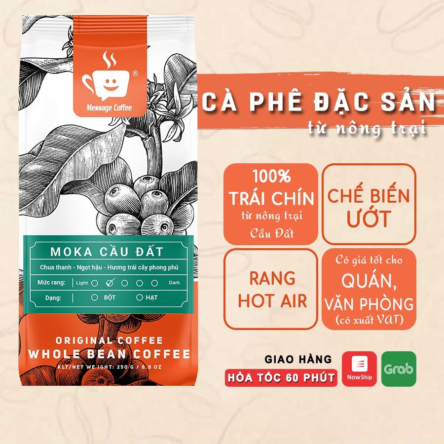 Cà phê nguyên chất MOKA Cầu Đất rang mộc thượng hạng, ca phe hạt cao cấp pha máy, pha coldbrew ngon từ Message Coffee