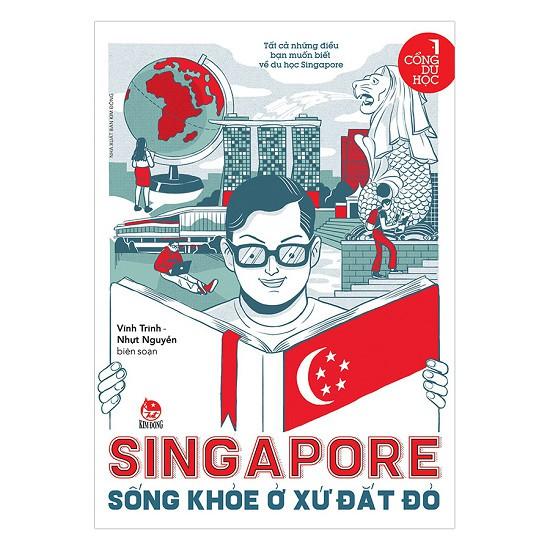 Cổng Du Học: Singapore - Sống Khoẻ Ở Xứ Đắt Đỏ - 2932727 , 741098542 , 322_741098542 , 78000 , Cong-Du-Hoc-Singapore-Song-Khoe-O-Xu-Dat-Do-322_741098542 , shopee.vn , Cổng Du Học: Singapore - Sống Khoẻ Ở Xứ Đắt Đỏ