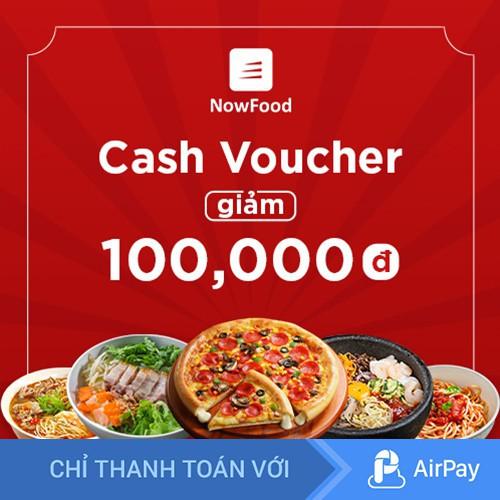 Toàn Quốc [E-Voucher] NOW Giảm 100.000đ khi đặt món trên Now - Áp dụng cho Verified Merchant và thanh toán bằng A