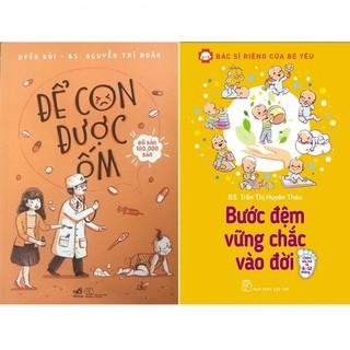 Sách - Combo 2 Cuốn : Để Con Được Ốm & Bác Sĩ Riêng Của Bé Yêu - Bước Đệm Vững Chắc Vào Đời