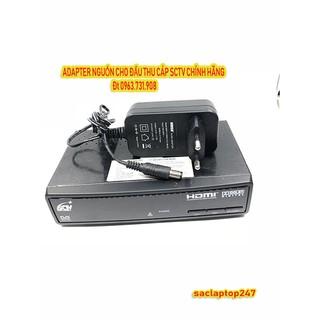 Adapter nguồn cho đầu thu cáp SCTV HD 7610 – 6822