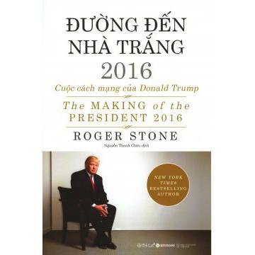 Đường Đến Nhà Trắng 2016 - Cuộc Cách Mạng Của Donald Trump - 9977434 , 679618387 , 322_679618387 , 209000 , Duong-Den-Nha-Trang-2016-Cuoc-Cach-Mang-Cua-Donald-Trump-322_679618387 , shopee.vn , Đường Đến Nhà Trắng 2016 - Cuộc Cách Mạng Của Donald Trump
