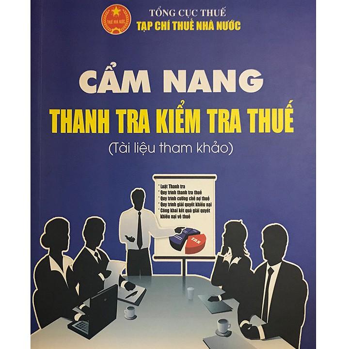 [ Sách ] Cẩm Nang Thanh Tra Kiểm Tra Thuế (Tài Liệu Tham Khảo)