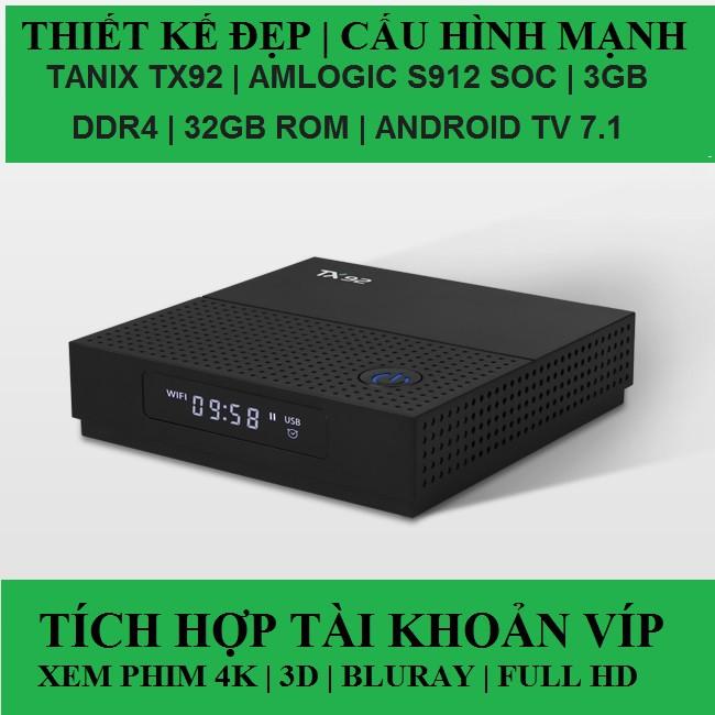 TX92 AMLOGIC S912 SOC | 3GB DDR4 | 32GB ROM | ANDROID TV 7.1 BẢN NÂNG CẤP CỦA TX9 PRO, TX8,MAX TX5