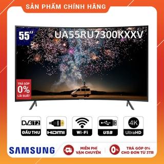 Smart Tivi Samsung 4K UHD 55 inch UA55RU7300KXXV - Chính Hãng Phân Phối