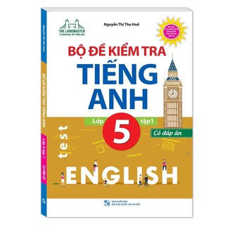 Sách.__.Bộ Đề Kiểm Tra Tiếng Anh _Lớp 5  ( Tập 1 Có Đáp Án )