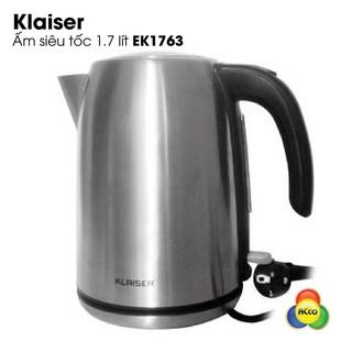 Ấm đun siêu tốc 1,7 lít Klaiser EK1763 2200W EK1765 tiêu chuẩn Pháp.