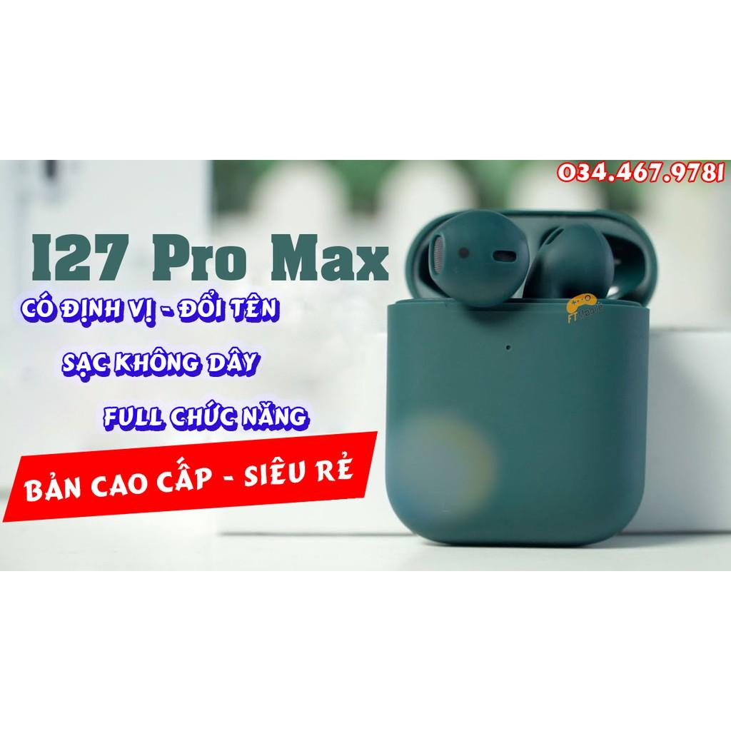 [Mã SKAMA06 giảm 8% đơn 250k]Tai nghe I27 PRO MAX - Tai nghe bluetooth đẳng cấp như Airpods 2 FTMOBILE