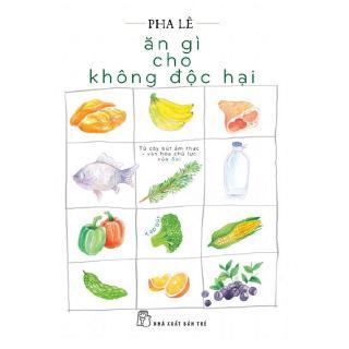 Sách Ăn Gì Cho Không Độc Hại thumbnail