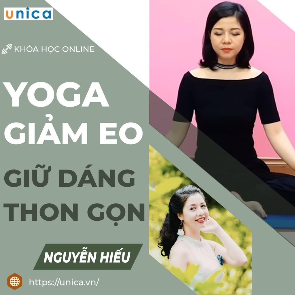 Toàn quốc- [E-voucher] FULL khóa học YOGA- Tuyệt chiêu Yoga giảm eo giữ dáng thon gọn- GV Nguyễn Hiếu UNICA.VN