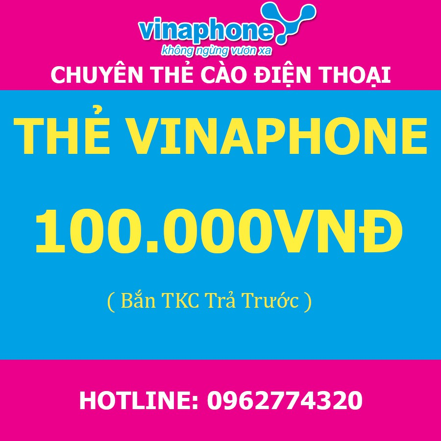 Thẻ Vinaphone 100k- Bắn tiền trực tiếp-Dùng cho trả trước, không có khuyến mại
