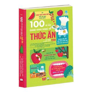 Sách 100 Bí Ẩn Đáng Kinh Ngạc Về Thức Ăn