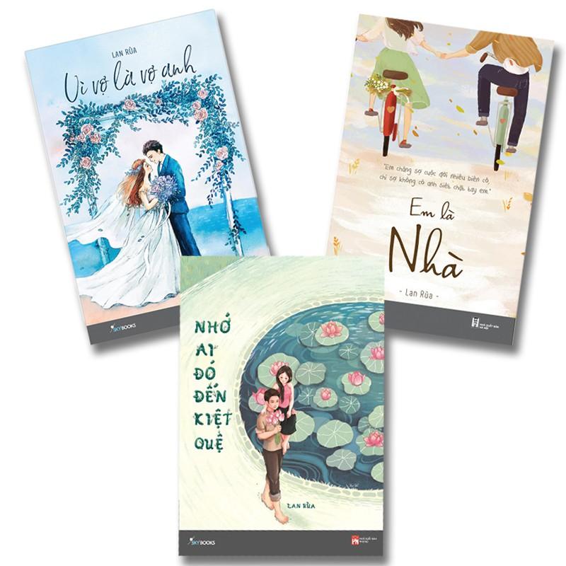Sách - Combo sách Lan Rùa: Vì Vợ Là Vợ Anh + Em Là Nhà + Nhớ Ai Đó Đến Kiệt Quệ