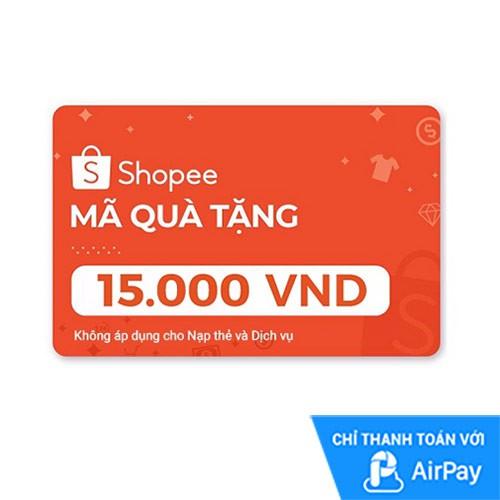 [E-voucher] Mã Quà Tặng Shopee (trừ Nạp Thẻ Dịch Vụ) 15.000đ thanh toán bằng AirPay