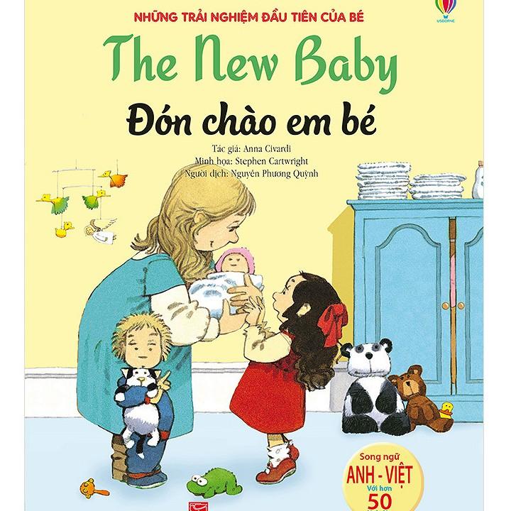[ Sách ] Những Trải Nghiệm Đầu Tiên Của Bé - Đón Chào Em Bé (( Song Ngữ Anh - Việt )