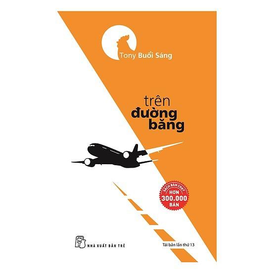 Sách Trên đường băng - Tony buổi sáng (tái bản)...