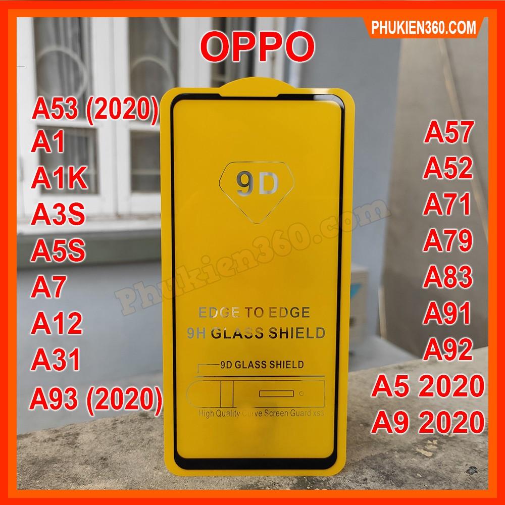 Kính Cường Lực Oppo Full Màn 9D OPPO A1K,A3S,A5S,A7,A5 2020,A9 2020,A12,A31,A52 2020,A92 2020,A57,A71,A83,A91