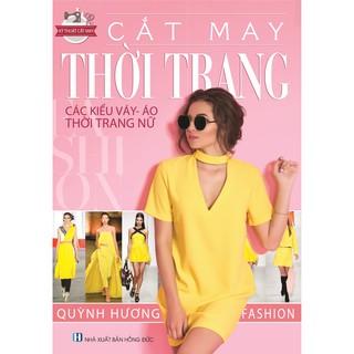 Sách - Cắt May Thời Trang - Các Kiểu Váy, Áo, Thời Trang Nữ thumbnail