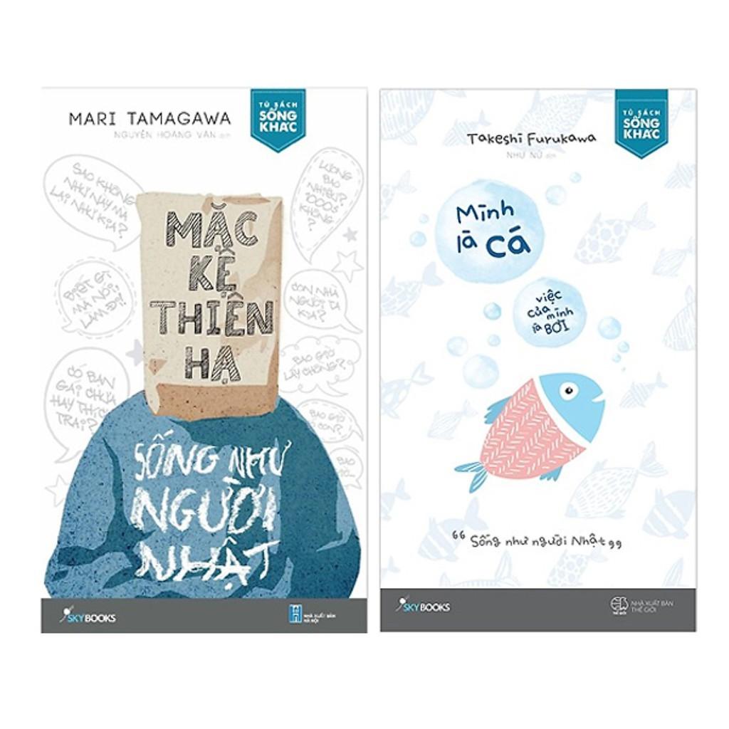 Sách - Combo Mặc Kệ Thiên Hạ - Sống Như Người Nhật + Mình Là Cá, Việc Của  Mình Là Bơi | Shopee Việt Nam