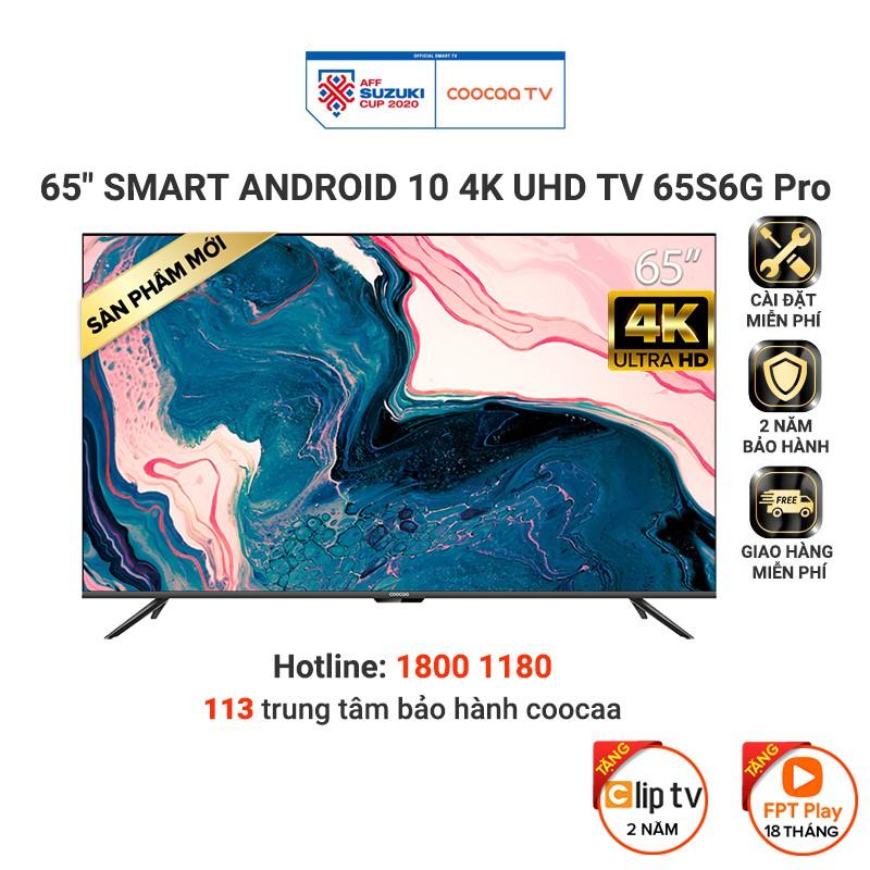 [Mã ELCOOSEP giảm 5% đơn 3TR] Smart Tivi Coocaa Android 10.0 4K UHD 65inch - Model 65S6G PRO - Miễn phí lắp đặt
