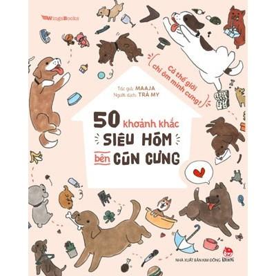 Sách Thiếu Nhi - 50 Khoảnh Khắc Siêu Hóm Bên Cún Cưng