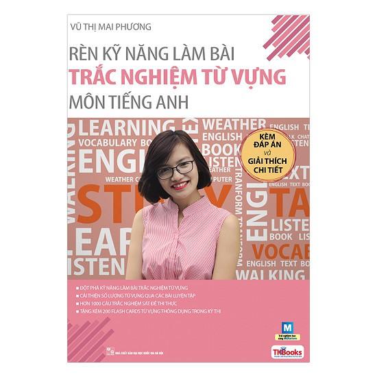 Sách -Rèn Kỹ Năng Làm Bài Trắc Nghiệm Từ Vựng Môn Tiếng Anh