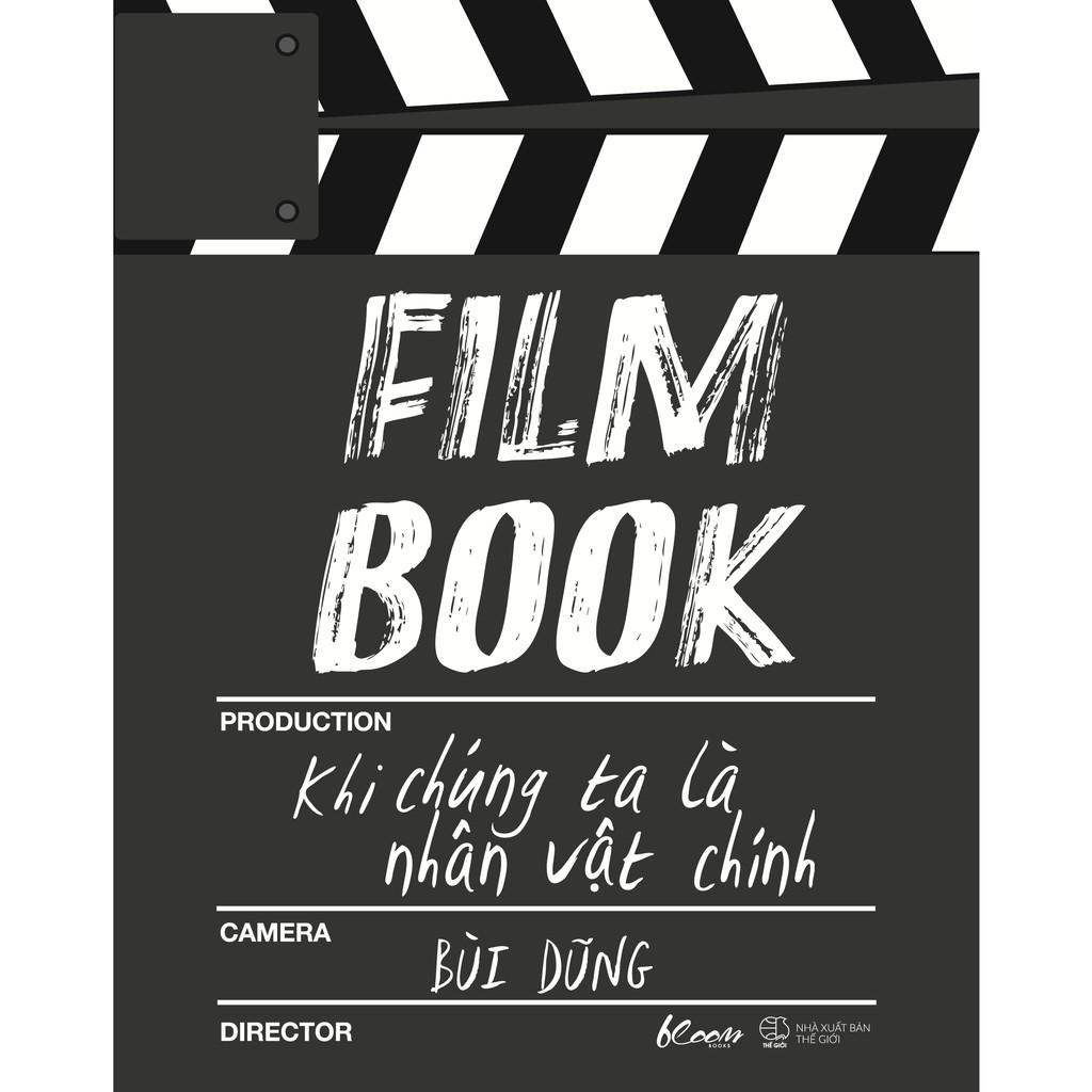 Sách - Film Book: Khi Chúng Ta Là Nhân Vật Chính