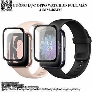 Cường Lực Oppo Watch 3D Full Màn Cong 41MM-46MM Ôm Hết Kính