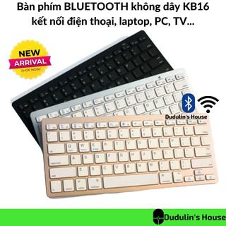 Bàn phím không dây BLUETOOTH KB16 kết nối điện thoại, máy tính bảng ipad SIÊU MỎNG-GỌN-NHẸ-BỀN